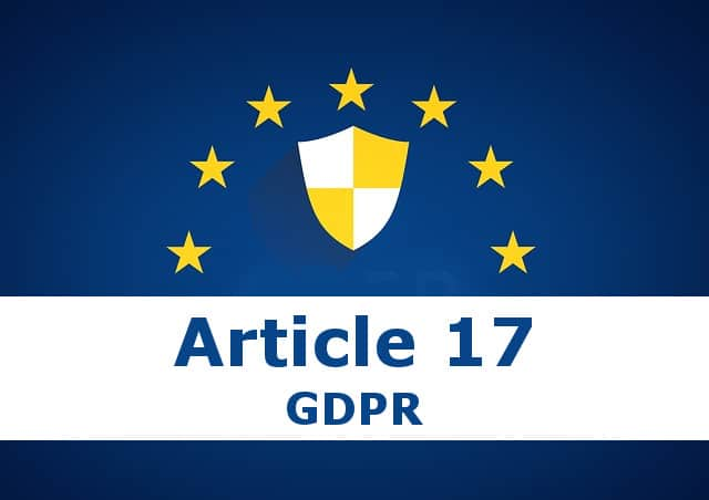Article 17 GDPR (Right To Erasure Or Right To Be Forgotten)