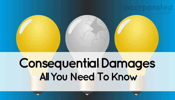 Consequential Damages (What Is It And Why It's Important)
