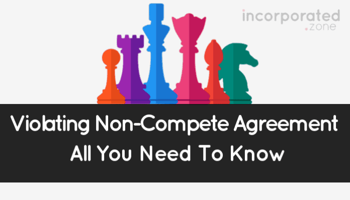 Violating Non-Compete Agreements (What Will Happen!)