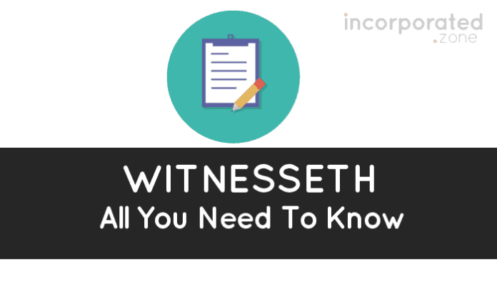 Witnesseth (Best Overview Legal Definition, Use And Examples)