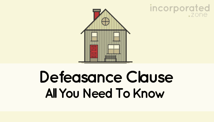 Defeasance Clause (Best Overview All You Need To Know)