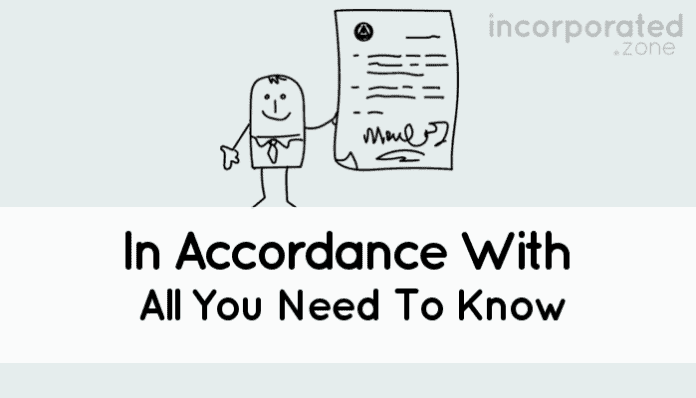 In Accordance With (What It Means And How To Use It In Contracts)