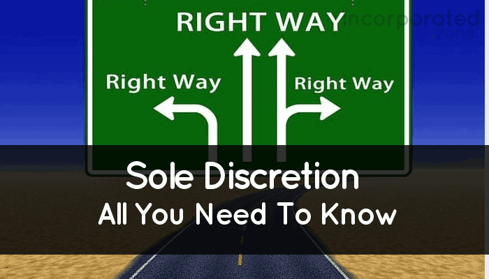 Sole Discretion (Meaning In Contracts, Benefits And Limitations)